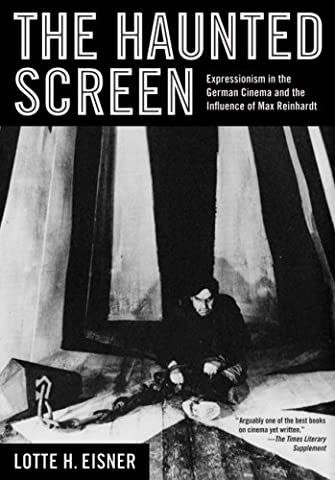 The Haunted Screen: Expressionism in the German Cinema and the