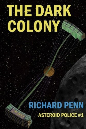 The Dark Colony: Volume 1 (Asteroid Belt Police) by Richard Penn (2014-06-16) par Richard Penn