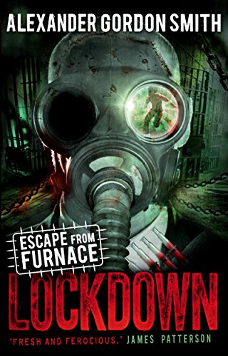 Escape from Furnace 1: Lockdown by Alexander Gordon Smith