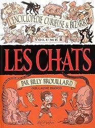 L'Encyclopédie curieuse et bizarre par Billy Brouillard T2 - Les Chats