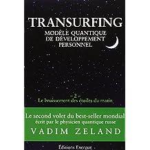 Transurfing, modèle quantique de développement personnel : Tome 2, Le bruissement des étoile du matin