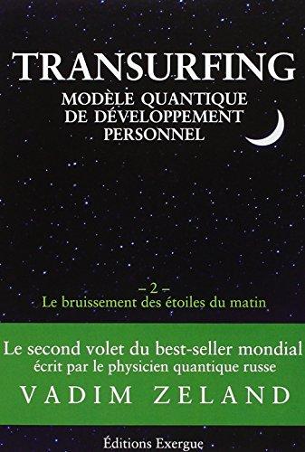 Transurfing, modèle quantique de développement personnel : Tome 2, Le bruissement des étoile du matin par Vadim Zeland
