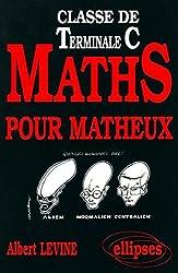Maths pour matheux : Classe de terminale C