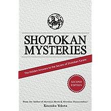 Shotokan Mysteries: The Hidden Answers to the Secrets of Shotokan Karate (English Edition)