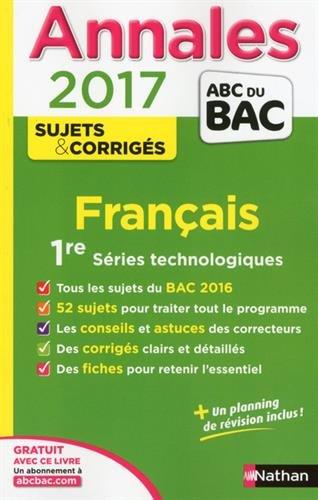 Franais 1re Sries technologiques : Sujets et corrigs