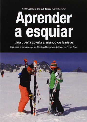 Aprender a esquiar. Una puerta abierta al mundo de la nieve por Carlos Guerrera Castillo