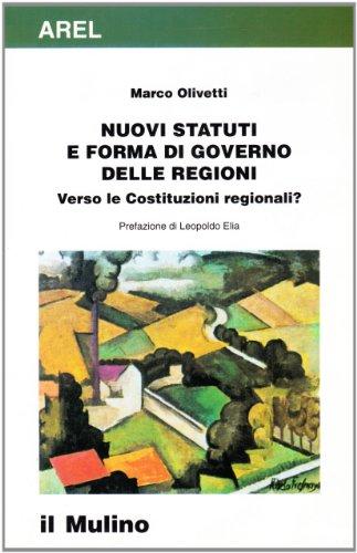 Nuovi statuti e forma di governo delle regioni. Verso le costituzioni regionali? (Pubblicazioni AREL) por Marco Olivetti