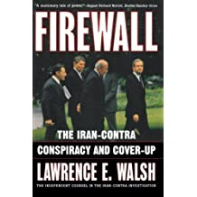 Firewall: The Iran-Contra Conspiracy and Cover-up by Lawrence E. Walsh (1998-11-17)