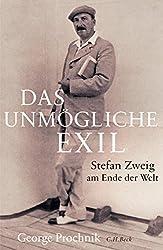 Das unmögliche Exil: Stefan Zweig am Ende der Welt (German Edition)