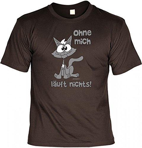 T-Shirt Funshirt Katze - Ohne mich läuft nichts - witziges Spruchshirt als Geschenk mit Humor für Katzenbesitzer Braun