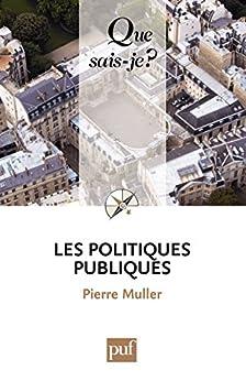 Les politiques publiques: « Que sais-je ? » n° 2534 par [Muller, Pierre]