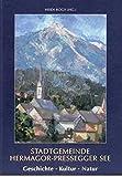 Stadtgemeinde Hermagor-Pressegger See: Geschichte - Kultur - Natur (Aus Forschung und Kunst)