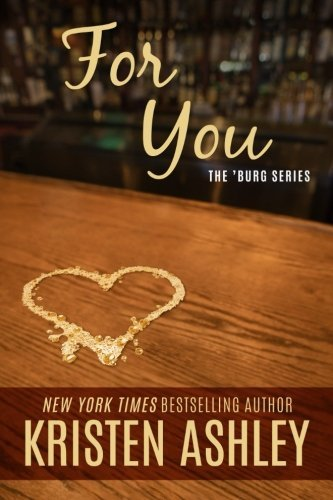 For You (The 'Burg Series) by Kristen Ashley (2014-12-03)