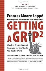 Getting A Grip 2: Clarity, Creativity and Courage for the World We Really Want by Frances Moore Lappe (2010-03-30)