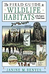 The Field Guide to Wildlife Habitats of the Eastern United States by Janine M. Benyus (1989-06-15)