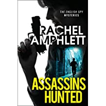 Assassins Hunted: A gripping international espionage thriller (English Spy Mysteries Book 1)