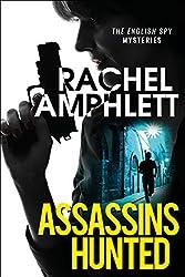 Assassins Hunted: A gripping international espionage thriller (English Spy Mysteries Book 1)