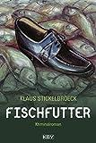 Fischfutter: Kriminalroman aus Düsseldorf (Privatdetektiv Hartmann 3)