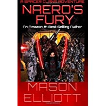 [ NAERO'S FURY: A SPACER CLANS ADVENTURE ] Elliott, Mason (AUTHOR ) Sep-09-2014 Paperback