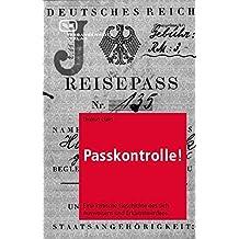 Passkontrolle! Eine kritische Geschichte des sich Ausweisens und Erkanntwerdens