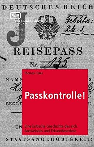 Passkontrolle! Eine kritische Geschichte des sich Ausweisens und - Biometrische Identifikation
