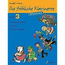 Die fröhliche Klarinette: Klarinettenschule für den frühen Anfang (Überarbeitete Neuauflage). Band 3. Klarinette. Lehrbuch.