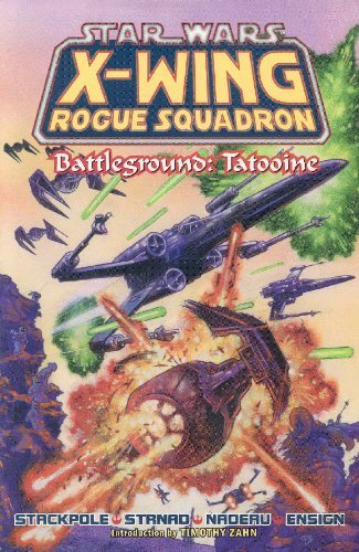 Battleground: Tatooine (Star Wars: X-Wing Rogue Squadron, Volume 3) by Michael A....