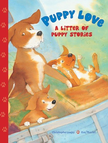 Puppy Love: A Litter of Puppy Stories: Hugs and Kisses, Don't Worry Wags, (Puppy Litter)