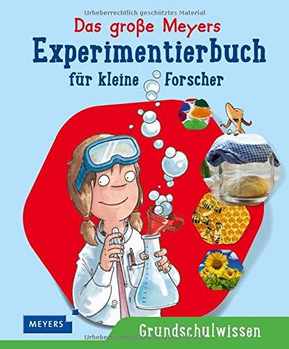 Das große Meyers Experimentierbuch für kleine Forscher