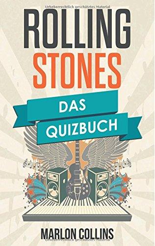 Preisvergleich Produktbild Rolling Stones: Das Quizbuch von Mick Jagger über Keith Richards bis Blue & Lonesome