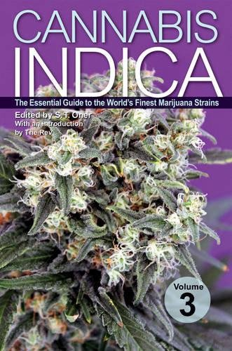 Cannabis Indica: The Essential Guide to the World's Finest Marijuana Strains: 3