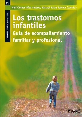 Los trastornos infantiles: 023 (Familia Y Educación) por Mª Carmen Díez Navarro