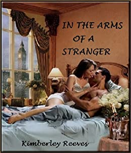IN THE ARMS OF A STRANGER (The Carringtons Book 2) by [Reeves, Kimberley]