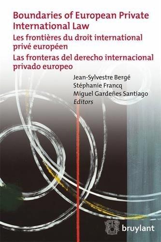 Boundaries of European Private International Law: Les Frontieres du Droit International Prive Europeen / Las Fronteras del Derecho Internacional Privado Europeo by Jean-Sylvestre Berge (Contributor), Stephanie Francq (Contributor), Miguel Gardenez Santiago (Contributor) (1-Apr-2015) Paperback
