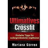 Ultimatives Crossfit: Einfache Tipps für außergewöhnliche Ergebnisse