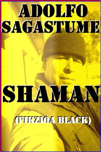 Shaman (Basque Edition) por Adolfo Sagastume
