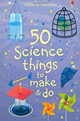 50 Science Things to Make and Do (Usborne Activities)
