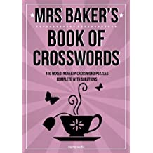 Mrs Baker's Book of Crosswords: 100 novelty crosswords