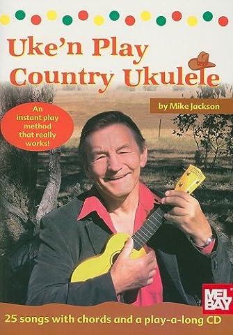Uke'n Play Country Ukulele [With CD] (Book & CD) (Mike Jackson Ukulele)