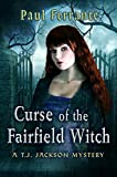 Front cover for the book Curse of the Fairfield Witch (A T.J. Jackson Mystery Book 4) by Paul Ferrante