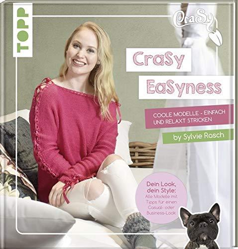 CraSy EaSyness: Coole Modelle - einfach und relaxt stricken -