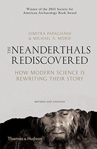 The Neanderthals Rediscovered: How Modern Science is Rewriting Their Story (English Edition)