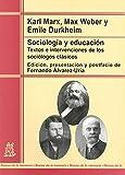 Sociología y educación: Textos e intervenciones de los sociólogos clásicos (Raíces de la memoria)