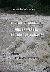 Devenir visionnaire : une traversée de tous les dangers ! (