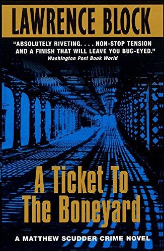 A Ticket to the Boneyard: A Matthew Scudder Mystery (Matthew Scudder Mysteries)