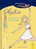 Sophie - Das Vermächtnis der Ballerina: Ein Ballett-Roman für Mädchen