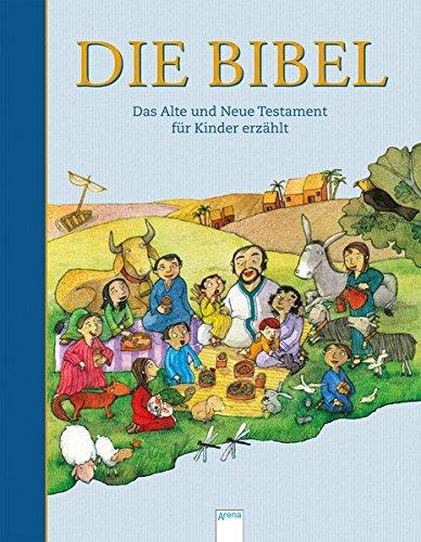 Die Bibel. Das Alte und das Neue Testament für Kinder erzählt