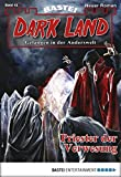 Michael Breuer: Dark Land - Folge 12: Priester der Verwesung