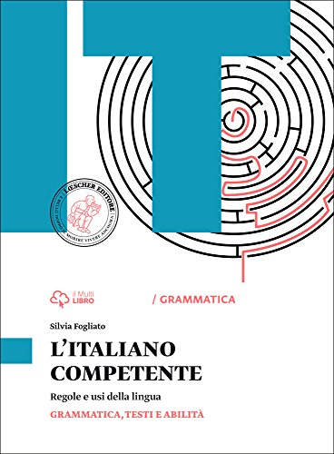Italiano competente. Grammatica. Vol. unico. Per le Scuole superiori. Con e-book. Con espansione online