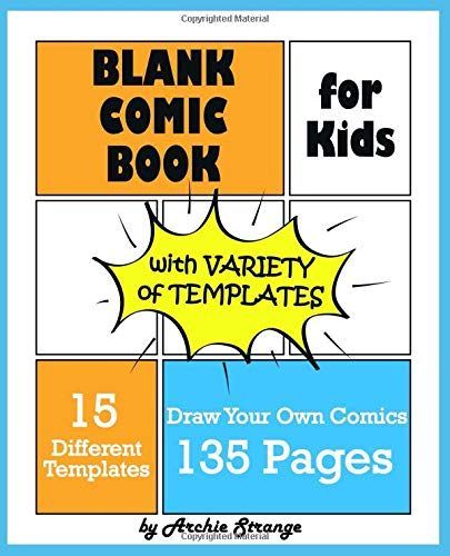 Blank Comic Book for Kids with Variety of Templates #3: Draw Your Own Comics - Express Your Kids Talent and Creativity with This Lots of Pages Comic Sketch Notebook (7.5x9.25, 135 Pages, 15 Templates)